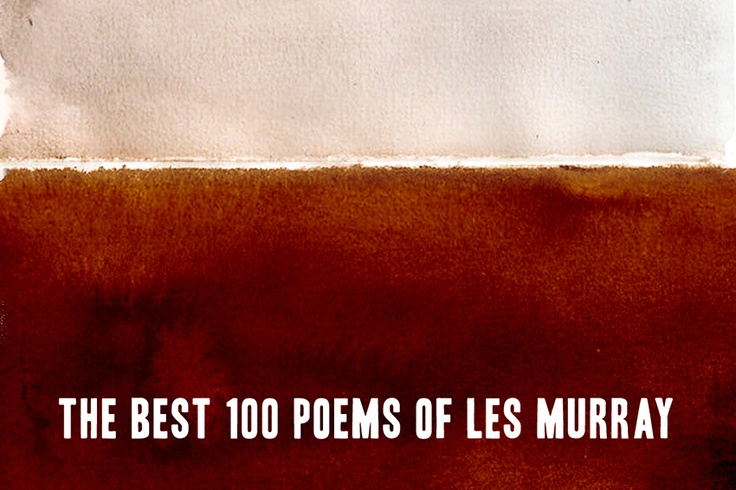 """Review of """"!00 Best Poems"""" by Les Murray in Melbourne Review"""