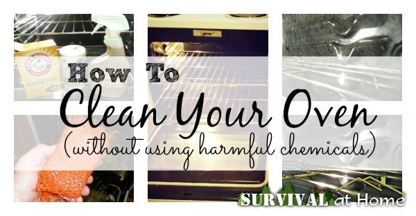 How to Clean Your Oven (without using harmful chemicals) - Survival at Home