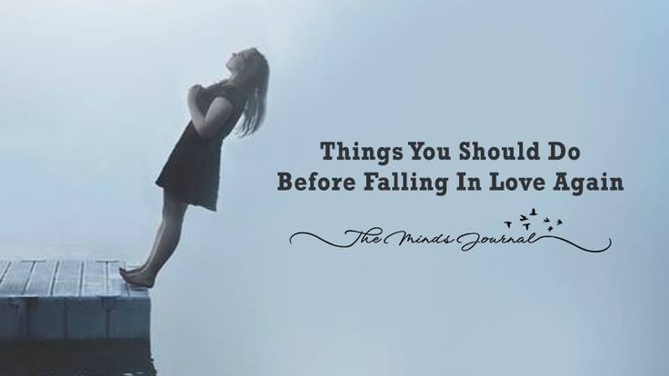 10 Things You Should Do Before Falling In Love Again - http://themindsjournal.com/falling-in-love-again/