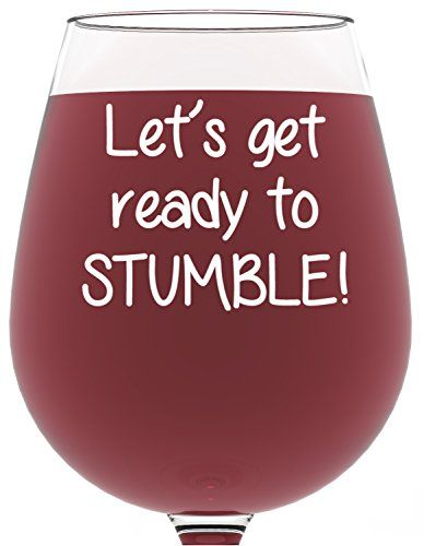 Ready to Stumble Funny Wine Glass 13 oz  Best Christmas Gifts For Women  Unique Birthday Gift For Her  Humorous Xmas Present Idea For a Mom Wife Girlfriend Sister Friend Coworker or Daughter Review