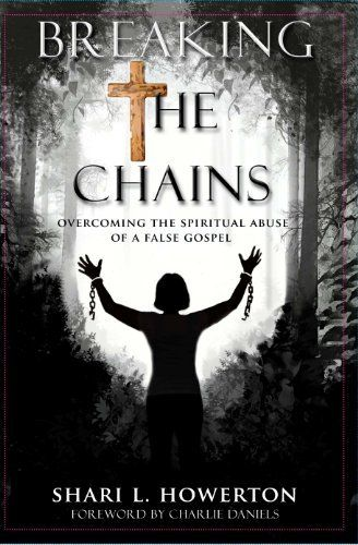 13 best books im reading images on pinterest children books kid breaking the chains overcoming the spiritual abuse of a false gospel by shari howerton fandeluxe Image collections