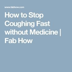 How to Stop Coughing Fast without Medicine | Fab How