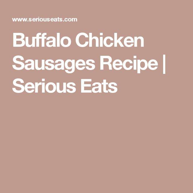 Buffalo Chicken Sausages Recipe | Serious Eats