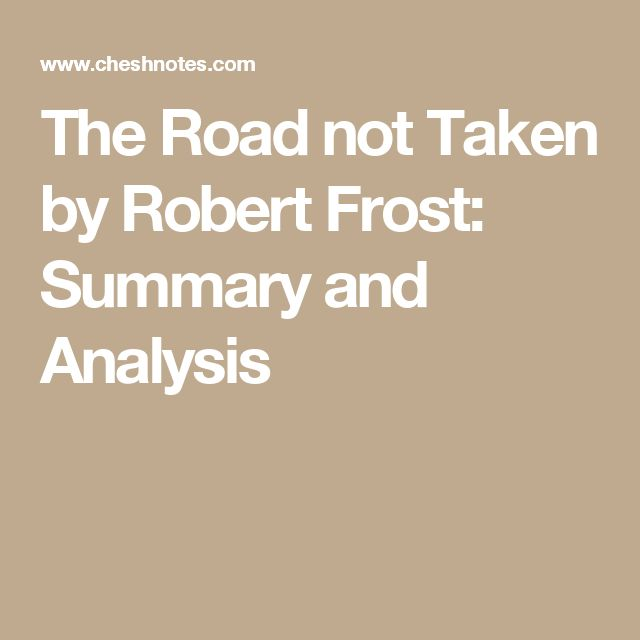 an analysis of life choices in the road not taken by robert frost Many people have the idea that the road not taken is  poetry analysis of the road not taken by robert frost  this relates the poem to real life choices.