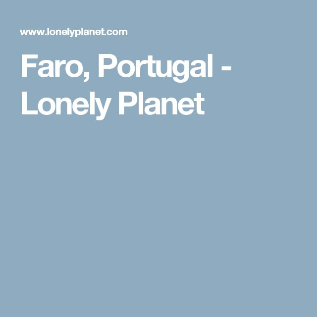 Faro, Portugal - Lonely Planet