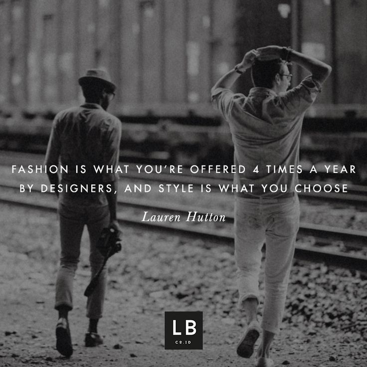 Fashion is what you're offered 4 times a year by designers, and style is what you choose - Lauren Hutton
