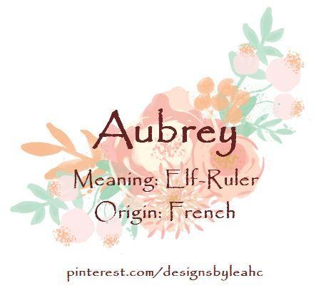 Baby Girl Name: Aubrey. | Meaning: Elf-Ruler. | Origin ...
