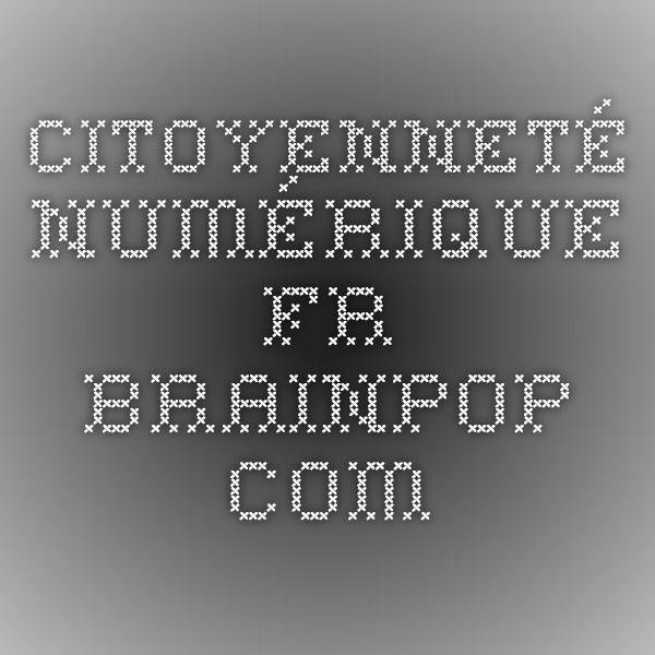 Citoyenneté numérique  fr.brainpop.com