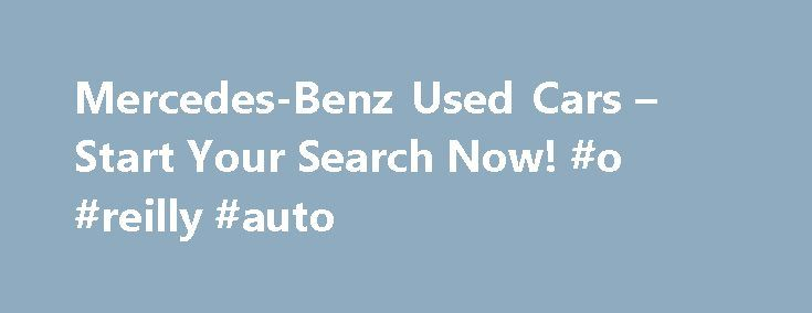 Mercedes-Benz Used Cars – Start Your Search Now! #o #reilly #auto http://auto.nef2.com/mercedes-benz-used-cars-start-your-search-now-o-reilly-auto/  #used mercedes # Mercedes-Benz Karl Benz has the distinction of inventing the world's first automobile in 1886. Several years later, Benz's company partnered with the company of Gottlieb Daimler, another innovator in the auto industry, to form Daimler-Benz AG, and Mercedes-Benz was born. Throughout the years, the German automaker has worked hard…