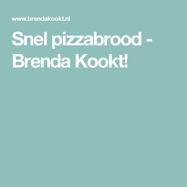 Snel pizzabrood - Brenda Kookt!
