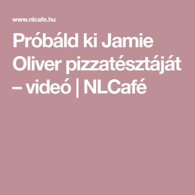Próbáld ki Jamie Oliver pizzatésztáját – videó   NLCafé