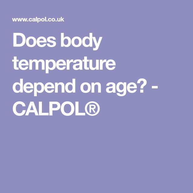 Does body temperature depend on age? - CALPOL®