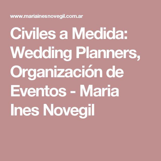 Civiles a Medida: Wedding Planners, Organización de Eventos - Maria Ines Novegil