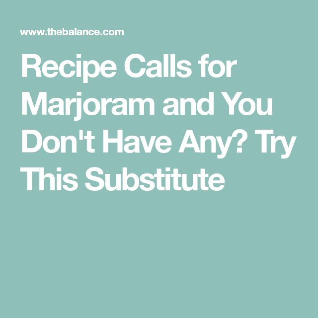 Recipe Calls for Marjoram and You Don't Have Any? Try This Substitute