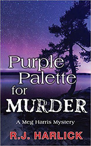Purple Palette For Murder A Meg Harris Mystery RJ Harlick 9781459738652 Amazon