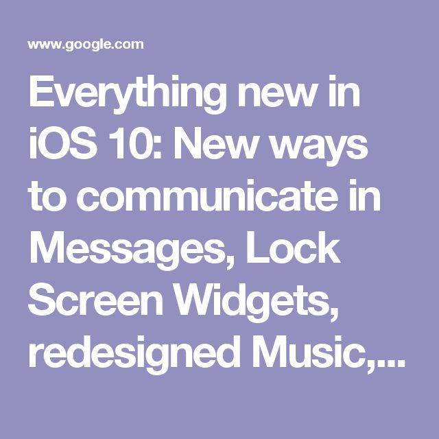 Everything new in iOS 10: New ways to communicate in Messages, Lock Screen Widgets, redesigned Music, Siri apps and much more – 9to5Mac
