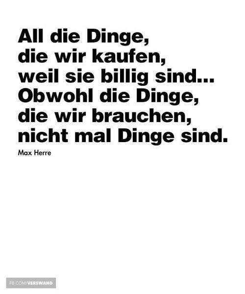 Max Herre - All die Dinge, die wir kaufen, weil sie billig sind... Obwohl die Dinge, die wir brauchen, nicht mal Dinge sind.