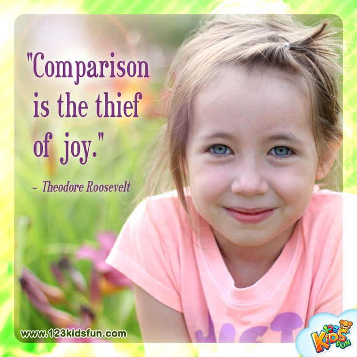 """Comparison is the thief of joy""  #quote #kids #life #children"