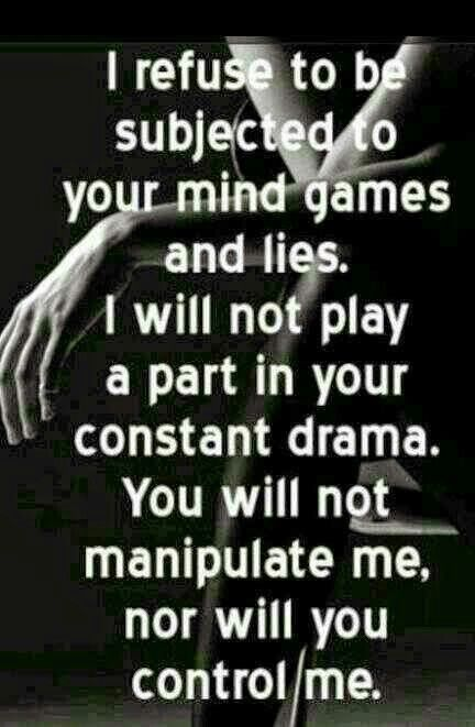 Just say NO to drama queens. Ignore people who play mind games, these type of women are toxic. They try to manipulate your life because they have no meaningful purpose in theirs.