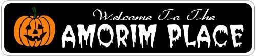 AMORIM PLACE Lastname Halloween Sign - 4 x 18 Inches by The Lizton Sign Shop. $12.99. Rounded Corners. Great Gift Idea. Predrillied for Hanging. Aluminum Brand New Sign. 4 x 18 Inches. AMORIM PLACE Lastname Halloween Sign 4 x 18 Inches - Aluminum personalized brand new sign for your Autumn and Halloween Decor. Made of aluminum and high quality lettering and graphics. Made to last for years outdoors and the sign makes an excellent decor piece for indoors. Great for the porch...