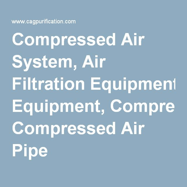 Compressed Air System, Air Filtration Equipment, Compressed Air Pipe