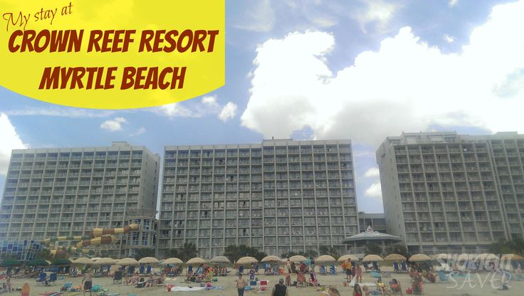 My Stay at Crown Reef Resort in Myrtle Beach. It's a family resort right on the beach.