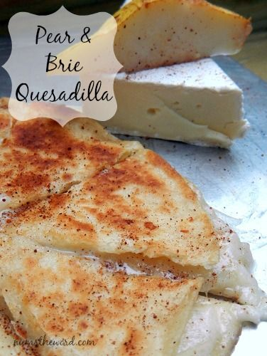 Pear & Brie Quesadilla - Super easy and super yummy twist on the classic quesadilla. Simple way to impress at your next gathering or for an easy meal anytime! I will use a low carb tortilla and a no sugar added pear cup!