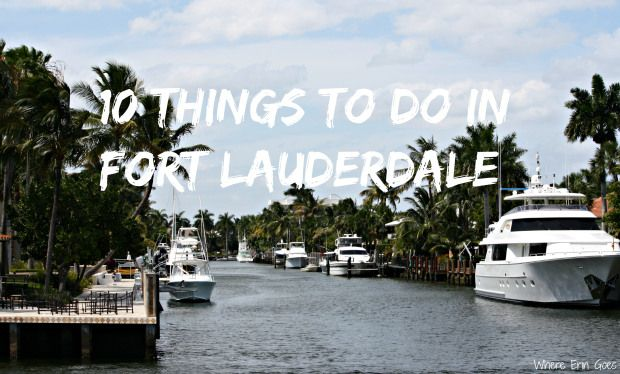 10 Things to do in Fort Lauderdale, Florida