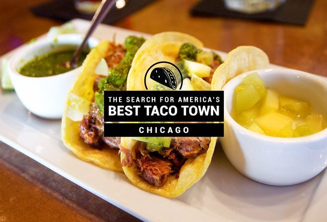 Why Chicago Is The Top Taco Town in America
