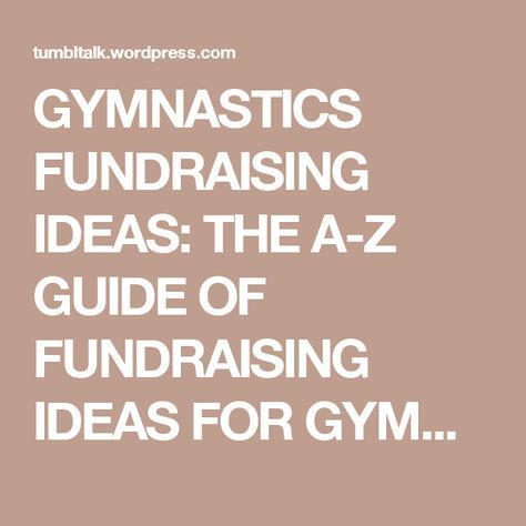 GYMNASTICS FUNDRAISING IDEAS: THE A-Z GUIDE OF FUNDRAISING IDEAS FOR GYMNASTICS CLUBS, Gymnastics England, Southern Region Gymnastics Association. | Tumbl Talk