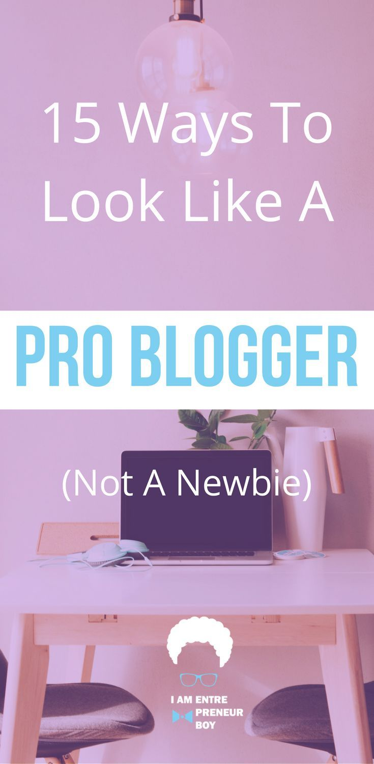 15 ways to look like a pro blogger - not a newbie. These are the blogging mistakes to avoid.