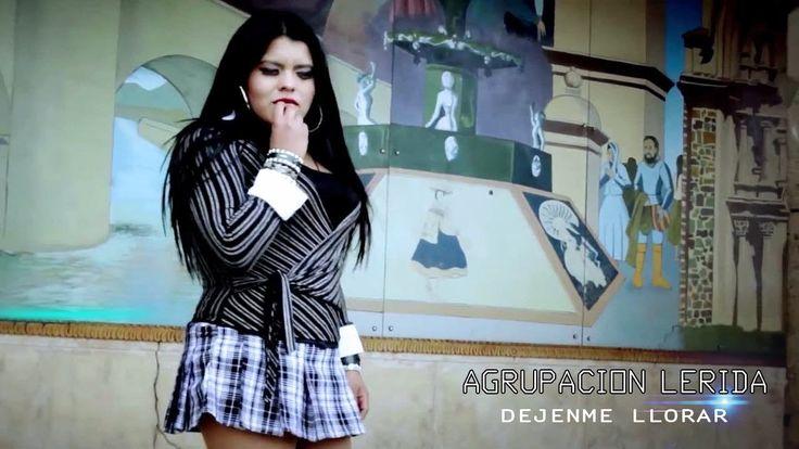 Agrupación Lérida - Déjenme Llorar (Cumbia) Vrs II - Dj Harvy @16 - YouTube