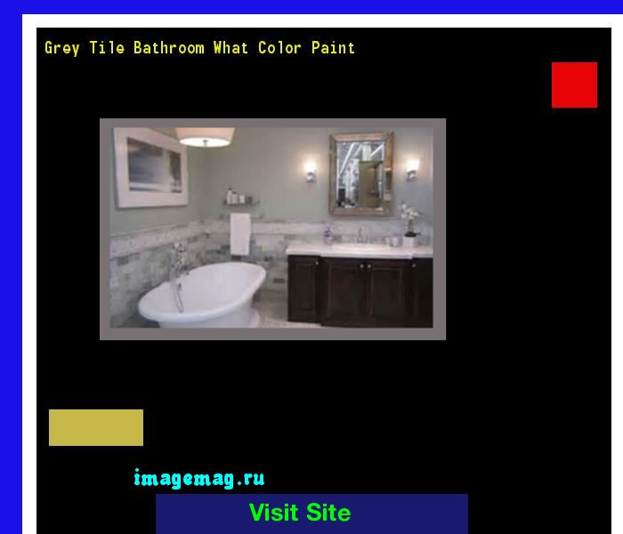 Grey Tile Bathroom What Color Paint 213546 - The Best Image Search