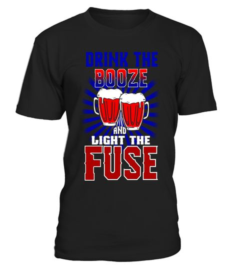 "# Drink The Booze Light The Fuze T-Shirt Funny Fourth of July .  Special Offer, not available in shops      Comes in a variety of styles and colours      Buy yours now before it is too late!      Secured payment via Visa / Mastercard / Amex / PayPal      How to place an order            Choose the model from the drop-down menu      Click on ""Buy it now""      Choose the size and the quantity      Add your delivery address and bank details      And that's it!      Tags: The perfect shirt to…"