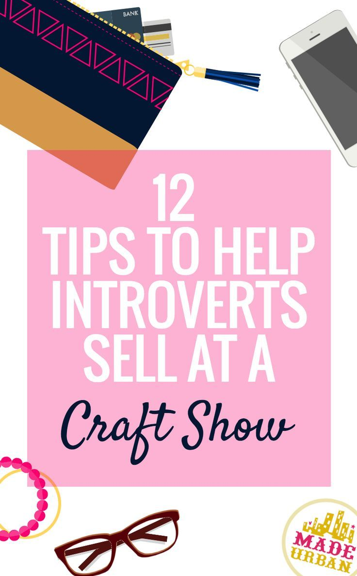 12 tips to help introverts sell at craft shows pinterest for What to make for a craft fair