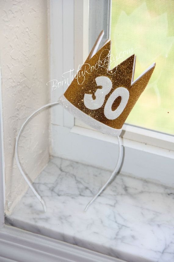 30th Birthday Crown // CUSTOM 30th Birthday Crown by BornTuTuRock