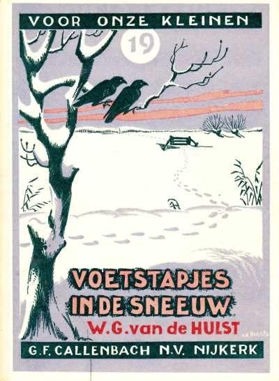 W.G. van de Hulst.  Voetstapjes in de sneeuw.  Het ultieme voorleesboekje van mijn oma, heerlijk!