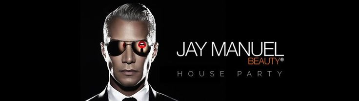 House Party > Jay Manuel Beauty® House Party