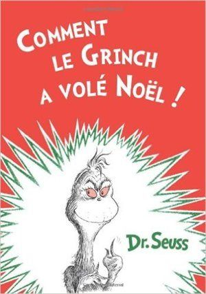 Comment le Grinch a volé Noël! -Dr. Seuss