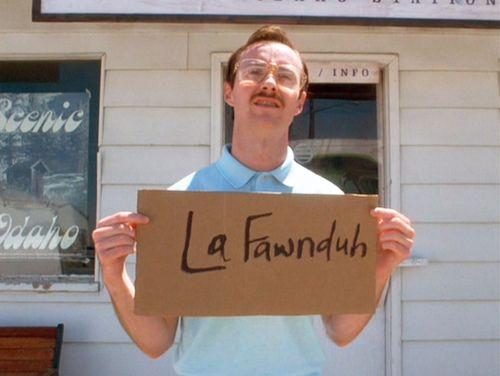la fawnduh | Napoleon Dynamite