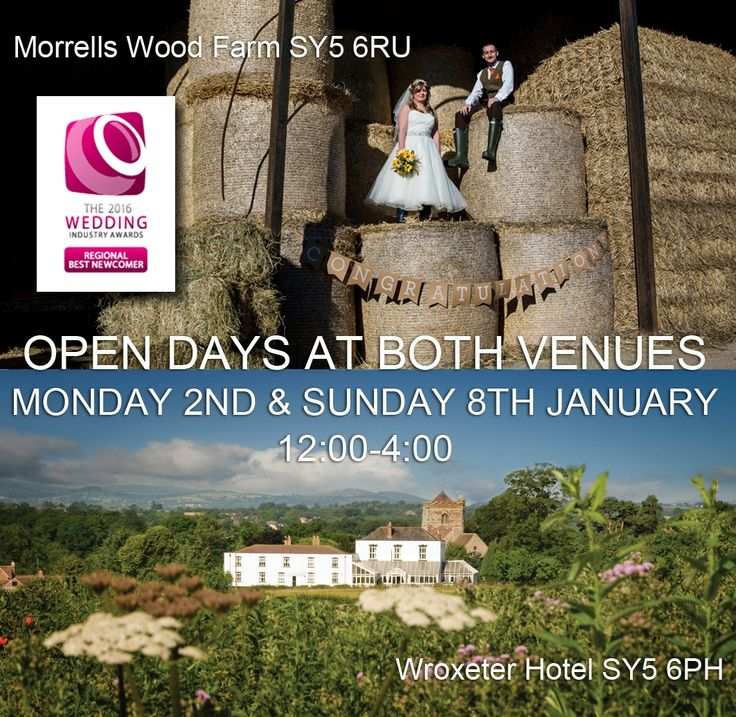 The Wroxeter Hotel AND Morrells Wood Farm  Wedding Open Days on Monday 2nd January 12:00-4:00 and then again on Sunday 8th January 12:00-4:00  From field and farm festival weddings to tipis and marquees. From country house comforts to fabulous farm authenticity – we've got it all in 4 square miles of Shropshire!