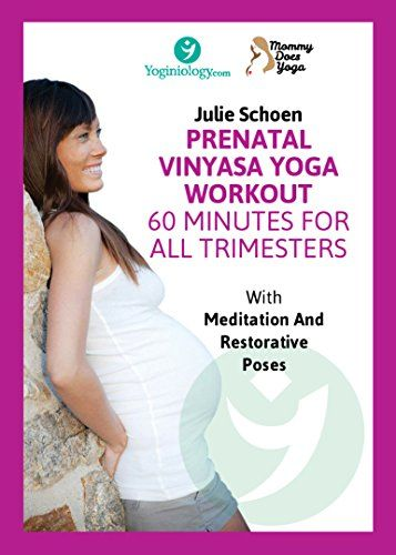 Best Prenatal Yoga DVD Vinyasa Workout with Julie Schoen - 60 Minutes for All Trimesters with Meditation and Restorative Poses for Beginners and Beyond Yoginiology with Mommy Does Yoga http://www.amazon.com/dp/B00LV40MPC/ref=cm_sw_r_pi_dp_wmFavb1AYBA8P
