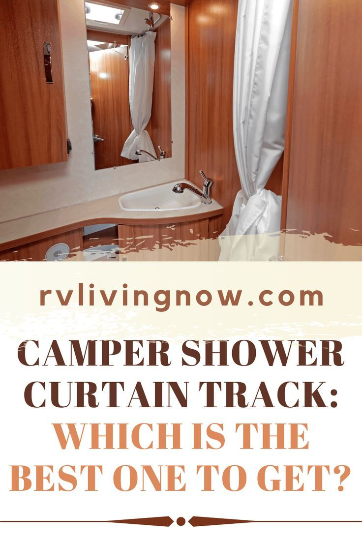 Camper Shower Curtain Track Which Is The Best One To Get In 2020