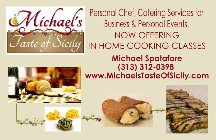 Michaels Taste of Sicily - We Cater Detroit We offer the best local catering in the Detroit area and Chef Michael, your personal chef, whom the company is named after has years of experience as a professional chef and we offer very personalized services in your home or business and check out our testimonials page to see what our customers say. Our personal chef service comes into your home and serve you with gourmet catering designed to ignite your taste buds.