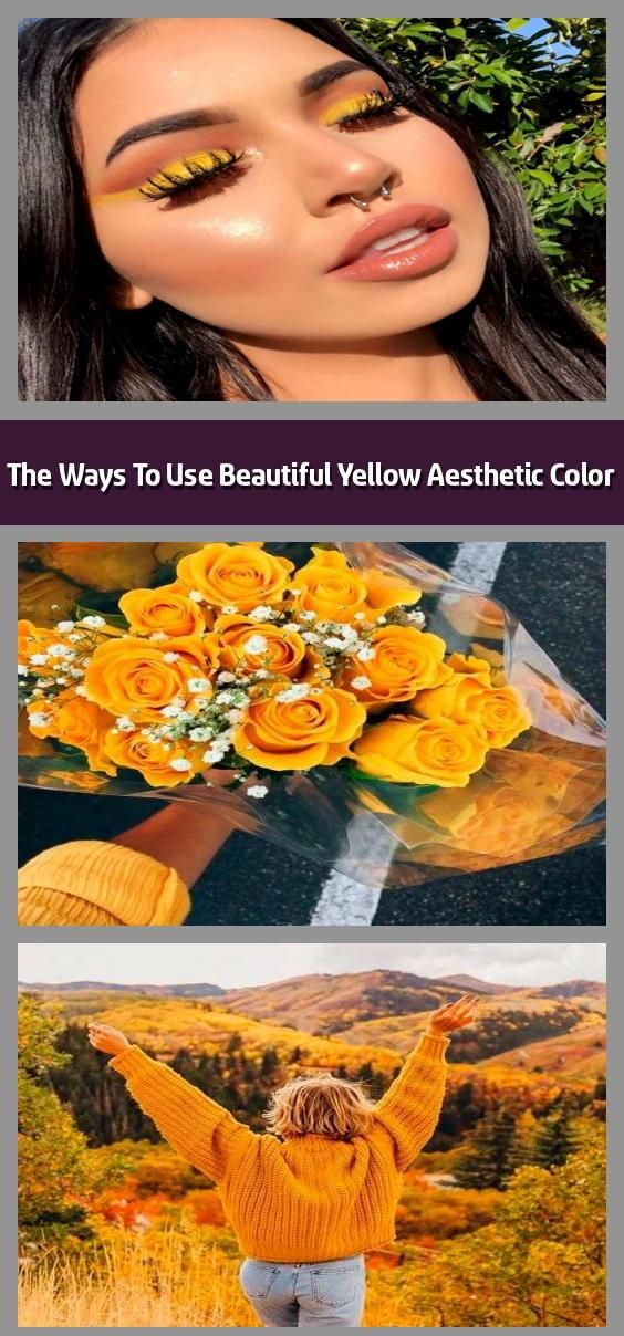 The Ways To Use Beautiful Yellow Aesthetic Color