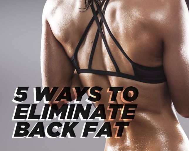 Five Ways to Eliminate Back Fat