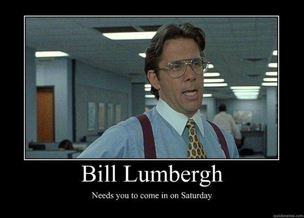 Image result for bill lumbergh meme