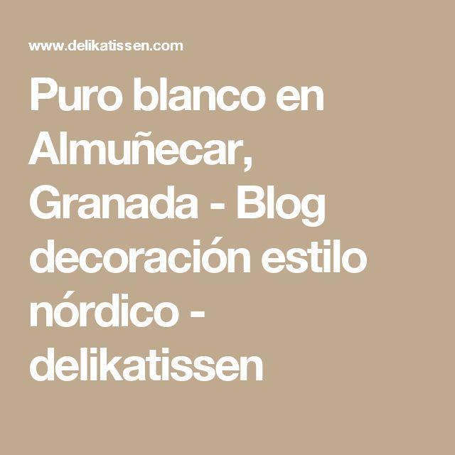 Puro blanco en Almuñecar, Granada - Blog decoración estilo nórdico - delikatissen
