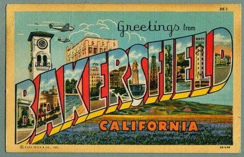 Greetings from Bakersfield, California