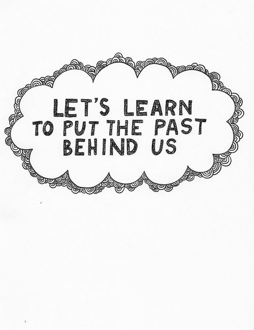 Either live in the past...or move forward.
